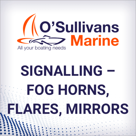 Signalling – Fog Horns, Flares, Mirrors