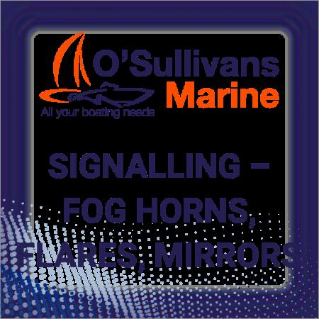 Signalling – Fog Horns, Flares, Mirrors